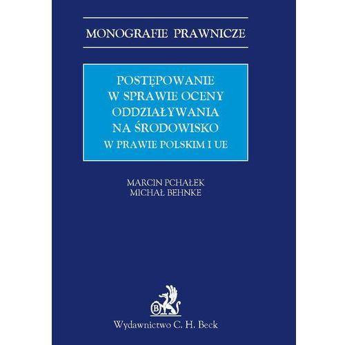 Postępowanie w sprawie oceny oddziaływania na środowisko w prawie polskim i UE
