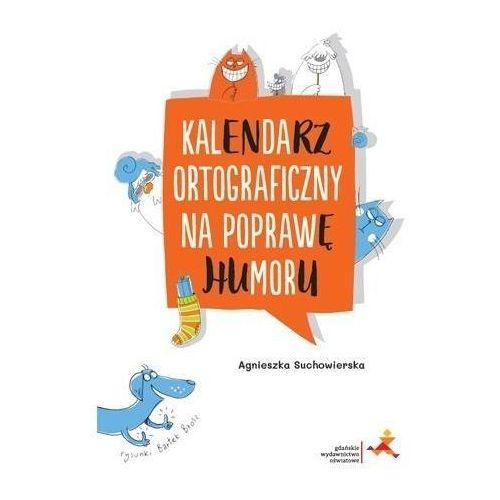 Kalendarz ortograficzny na poprawę humoru GWO - Agnieszka Suchowierska, Bartłomiej Brosz (9788374207423)