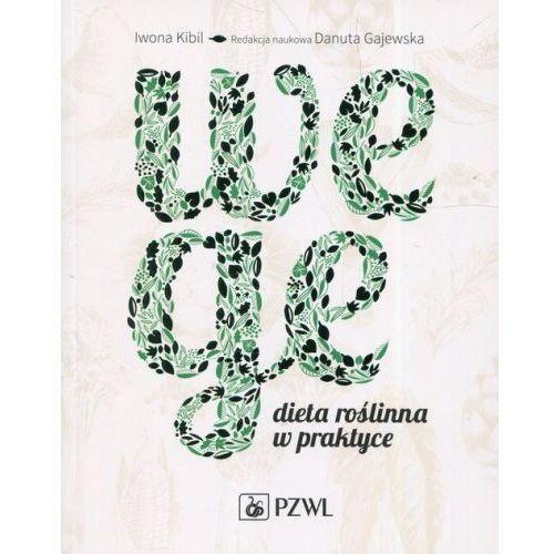 Wege Dieta roślinna w praktyce - Kibil Iwona, Gajewska Danuta, oprawa miękka