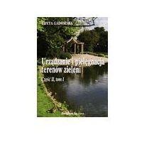 Urządzanie i pielęgnacja terenów zieleni część 2 tom 1 (112 str.)