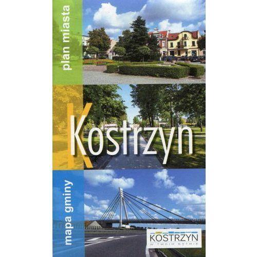 Kostrzyn - Plan Miasta z Mapą Gminy, praca zbiorowa