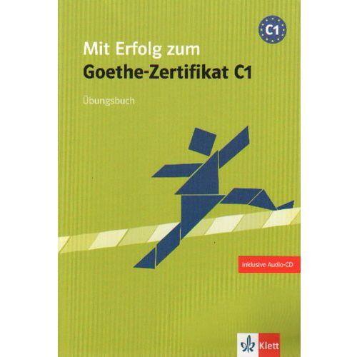 Mit Erflog Zum Goethe-Zertifikat C1 Ubungsbuch Z Płytą Cd