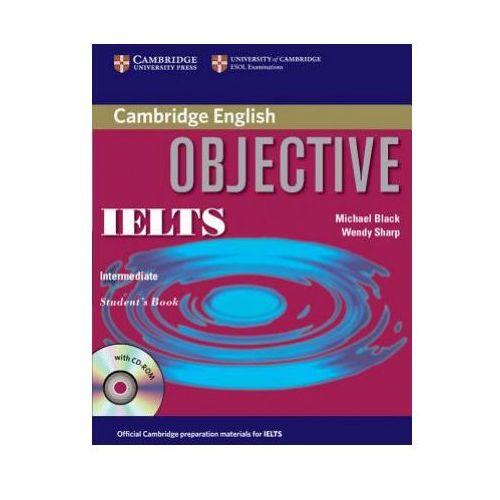 Objective IELTS Intermediate Student's Book with CD-ROM Cambridge, Michael Black, Wendy Sharp