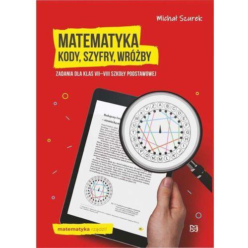 Matematyka. Kody, szyfry, wróżby zadania kl.7-8 SP (96 str.)
