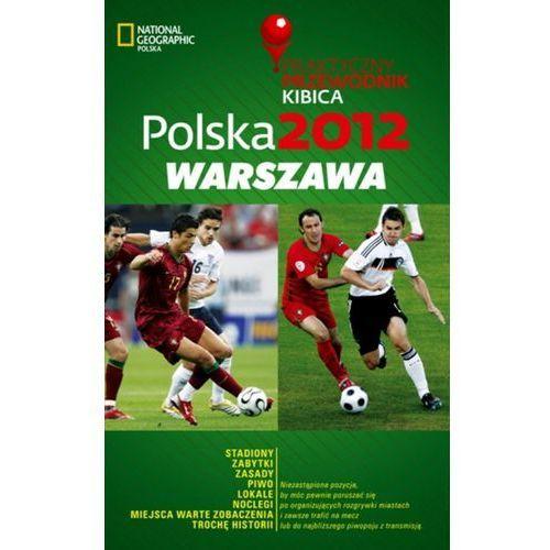 Polska 2012: Warszawa. Praktyczny przewodnik kibica, oprawa broszurowa