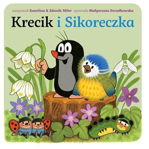 Krecik i sikoreczka - Małgorzata Strzałkowska OD 24,99zł DARMOWA DOSTAWA KIOSK RUCHU (12 str.)