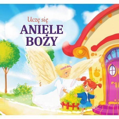 Uczę się Aniele Boży - Opracowanie zbiorowe, oprawa kartonowa
