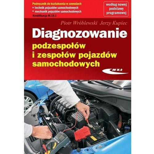 Diagnozowanie podzespołów i zespołów pojazdów samochodowych - Wysyłka od 3,99 - porównuj ceny z wysyłką (2015)