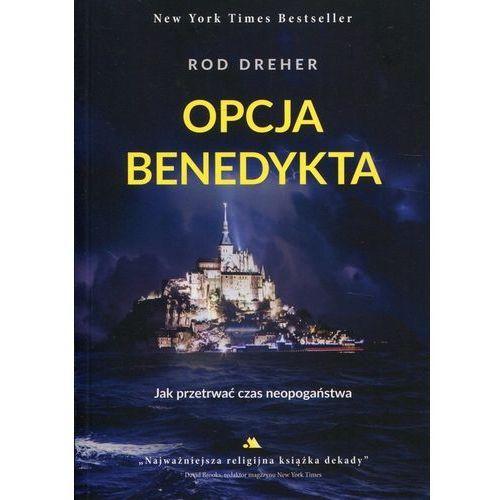 Opcja Benedykta - Rod Dreher (9788378642381)