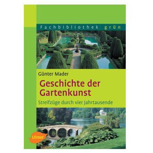 Geschichte der Gartenkunst Mader, Günter