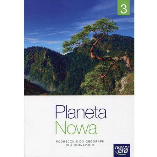 Planeta Nowa 3. Geografia. Podręcznik Wieloletni. Klasa 3. Gimnazjum, oprawa miękka
