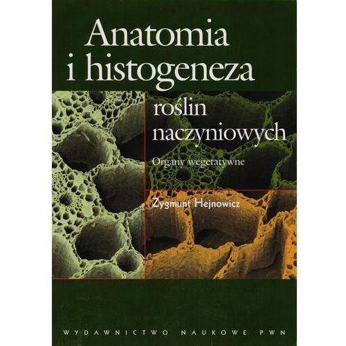 Anatomia i histogeneza roślin naczyniowych Organy wegetatywne, Zygmunt Hejnowicz