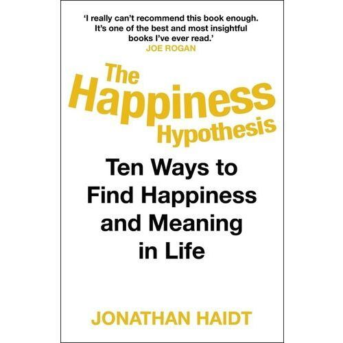 The Happiness Hypothesis. Ten Ways to Find Happiness and Meaning in Life - Haidt Jonathan - książka, Random House