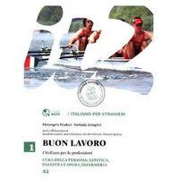 Buon Lavoro - L'Italiano per le professioni - Cura della persona: Estetica, Palestra e Sport, Infermeria Diadori, Pierangela (2014)