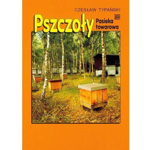 Pszczoły Pasieka towarowa