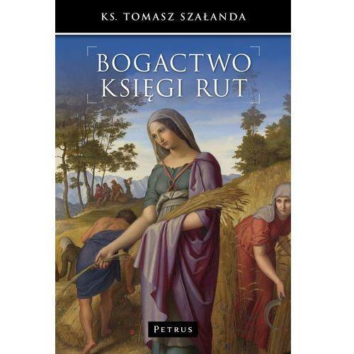 Bogactwo Księgi Rut - Dostępne od: 2014-11-15, Szałanda Tomasz