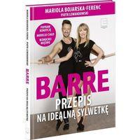 Barre. Przepis na idealną sylwetkę + DVD - Mariola Bojarska-Ferenc (2017)