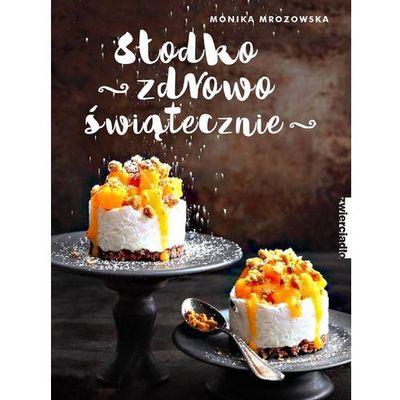Kuchnia, przepisy kulinarne Monika Mrozowska