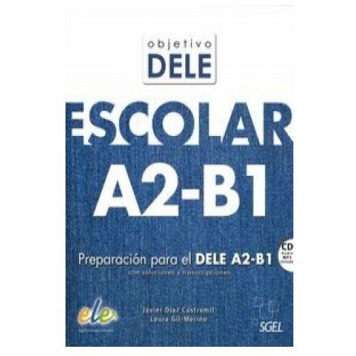 Objetivo DELE escolar nivel A2-B1 książka + CD (9788497789219)