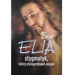 Brat elia stygmatyk który sfotografował jezusa - jeśli zamówisz do 14:00, wyślemy tego samego dnia. darmowa dostawa, już od 300 zł. marki M wydawnictwo