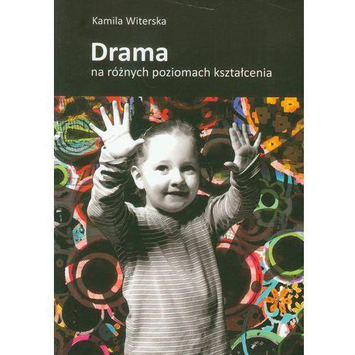 Drama na różnych poziomach kształcenia (2010)