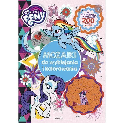 My Little Pony. Mozaiki do wyklejania i kolorowania (9788328146907)