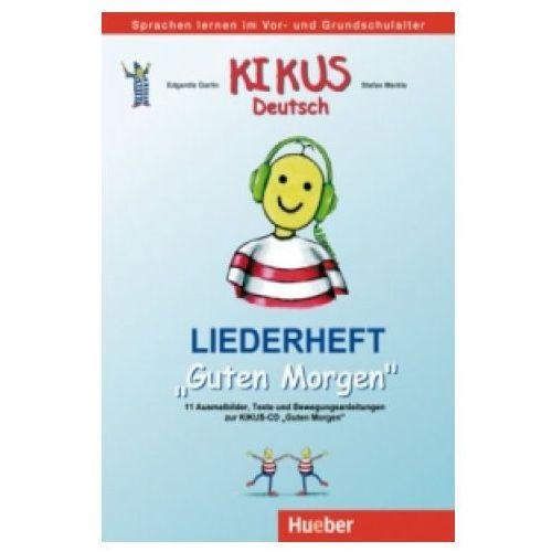 """Kikus Deutsch. Liederheft """"Guten Morgen"""", Edgardis Garlin"""