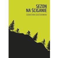 Sezon na ściganie (110 str.)