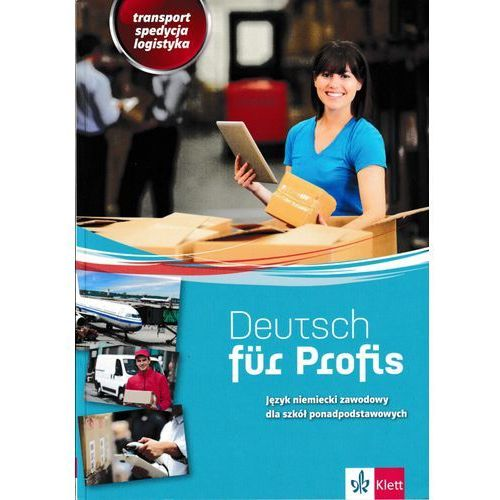 Deutsch fur Profis. Transport, spedycja, logistyka (2017)