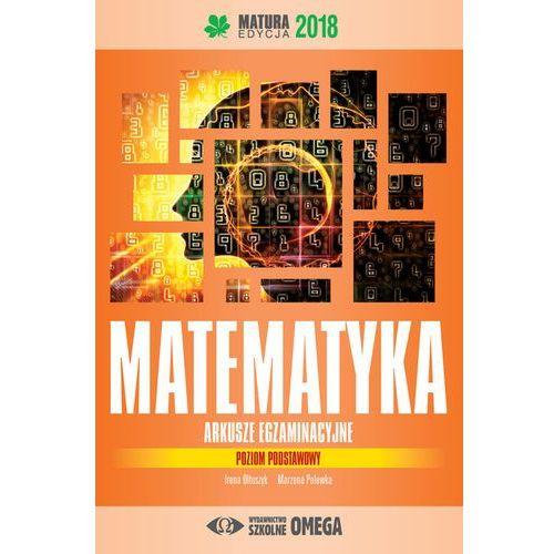 Matematyka Matura 2018 Arkusze egzaminacyjne poziom podstawowy (158 str.)