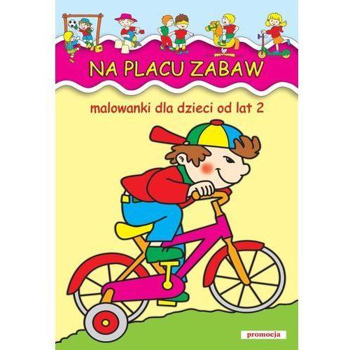 Na placu zabaw Malowanki dla dzieci od lat 2, oprawa miękka