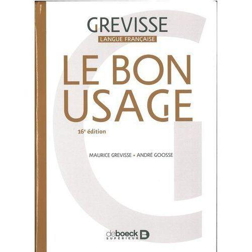 Bon Usage 16e edition - Maurice Grevisse, Goosse Andre, NOWELA