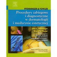 Procedury zabiegowe i diagnostyczne w dermatologii i medycynie estetycznej (2012)