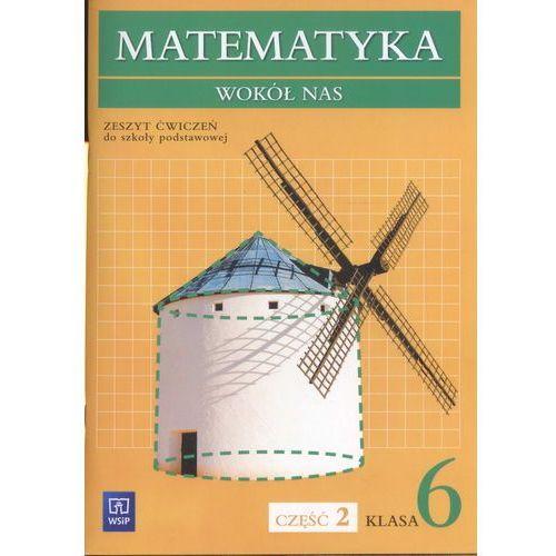 Matematyka wokół nas. Klasa 6. Zeszyt ćwiczeń. Część 2., WSiP