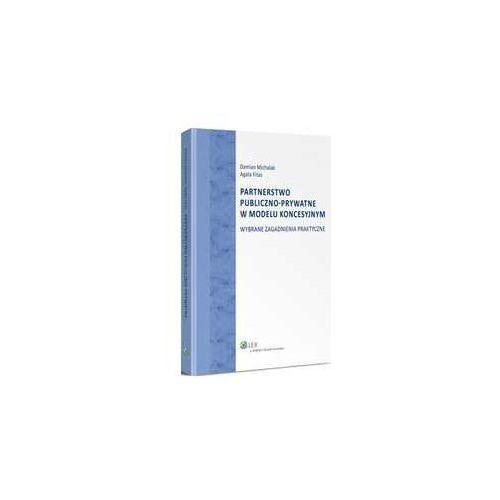 Partnerstwo publiczno-prywatne w modelu koncesyjnym. / przesyłka od 3,99 natychmiastowa wysyłka (172 str.)