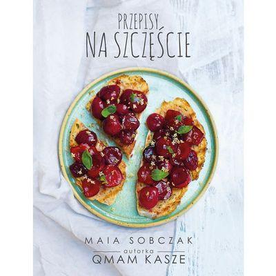 Kuchnia, przepisy kulinarne Maia Sobczak