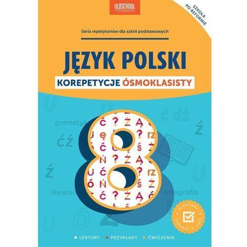 Język polski Korepetycje ósmoklasisty (192 str.)