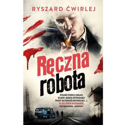 Ręczna robota - Ryszard Ćwirlej (9788328703230)