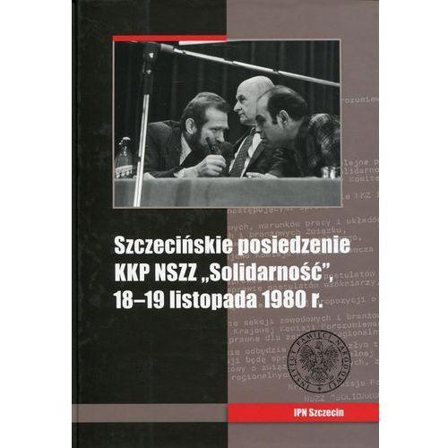 Szczecińskie posiedzenie KKP NSZZ Solidarność (9788361336624)