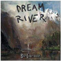Callahan, bill - dream river marki Drag city-usa