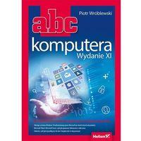 ABC komputera. Wydanie XI - Piotr Wróblewski, Helion