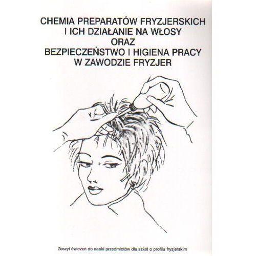 Chemia preparatów fryzjerskich oraz BHP w zawodzie fryzjer -ćwiczenia bpz, oprawa miękka