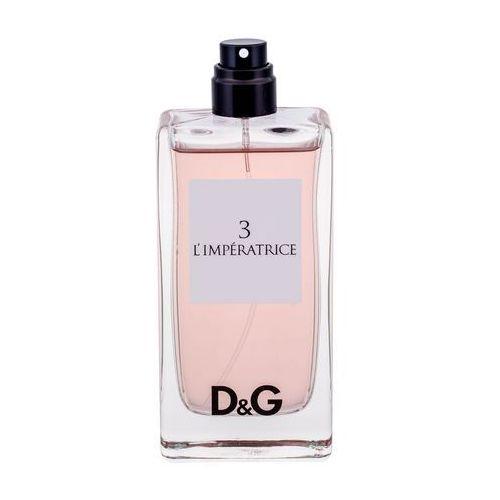 Dolce&Gabbana D&G Anthology L´imperatrice 3 woda toaletowa 100 ml tester dla kobiet