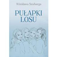 Pułapki losu - Wiesława Szubarga, Poligraf