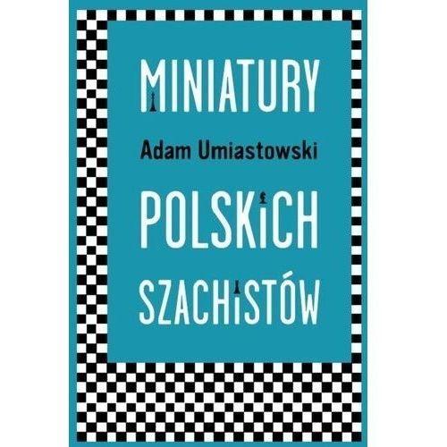 Miniatury polskich szachistów - adam umiastowski (138 str.)