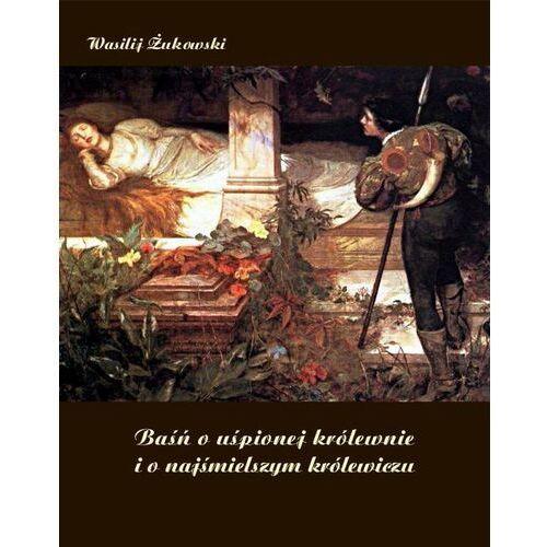 Baśń o uśpionej królewnie i o najśmielszym królewiczu - Wasilij Żukowski - ebook