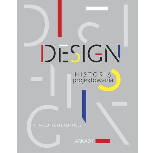 Design. Historia projektowania - Fiell Charlotte, Fiell Peter (9788321348650)