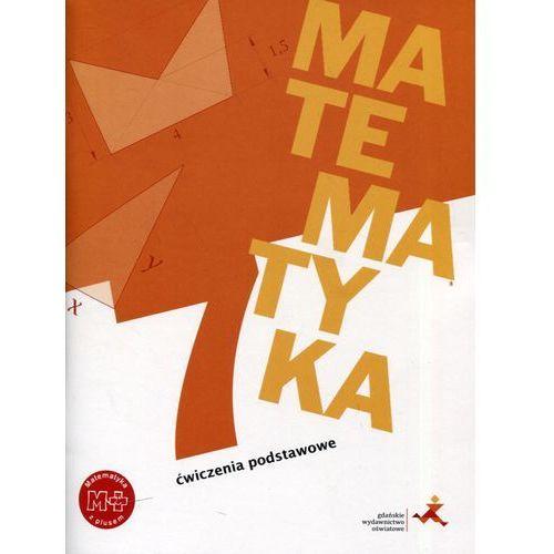Matematyka SP 7 Z plusem Ćwiczenia podstawowe GWO, oprawa broszurowa