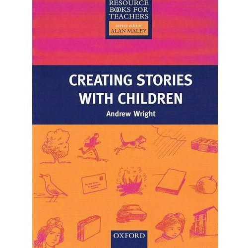 Primary Resource Books for Teachers. Creating Stories + Children, oprawa miękka