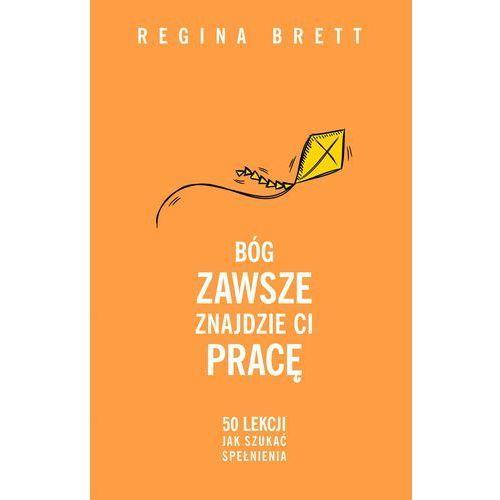 Bóg zawsze znajdzie ci pracę - Regina Brett, Insignis Media
